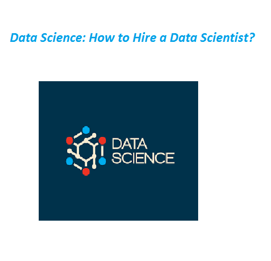 Software Development: Data Science: How to Hire a Data Scientist?