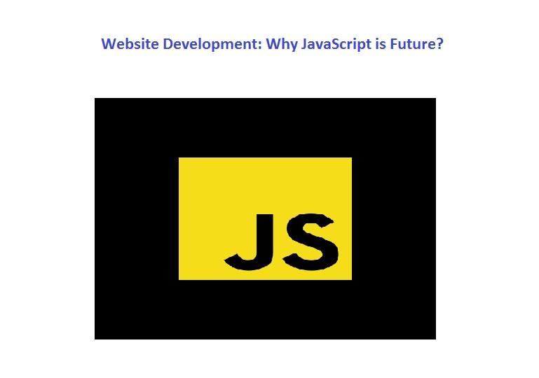Website Development: Why JavaScript is Future?
