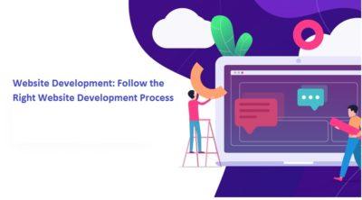 Website Development: Follow the Right Website Development Process