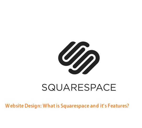 Website Design: What is Squarespace and it's Features?